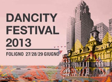 Image for: LPM 2013 Foligno | June 27-29 Dancity Festival