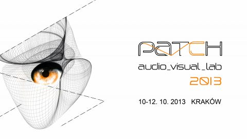 Image for: LPM 2013 Kraków | October 10-12 p a t c h: audio_visual_lab